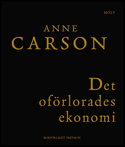 Det oförlorades ekonomi - Anne Carson