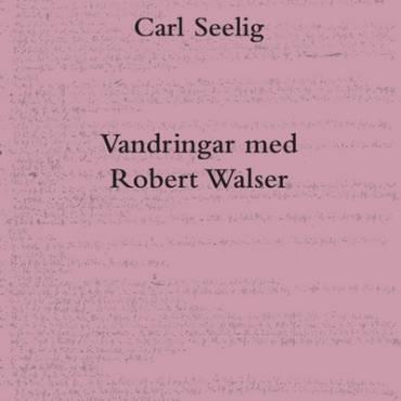 Vandringar med Robert Walser