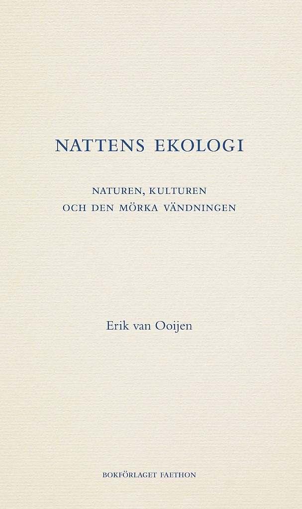 Nattens ekologi: Naturen, kulturen och den mörka vändningen
